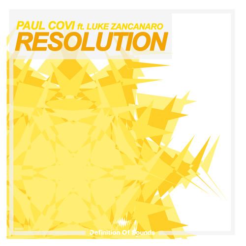 Paul Covi Ft. Luke Zancanaro - Resolution (Original Mix)