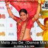6. Mala Jau De _ (Dance Mix)