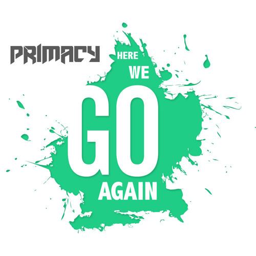 Primacy - Here We Go Again (Original Mix)