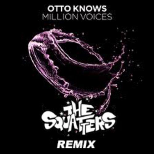 Otto Knows - Million Voices (The Squatters Remix) **FREE DOWNLOAD**