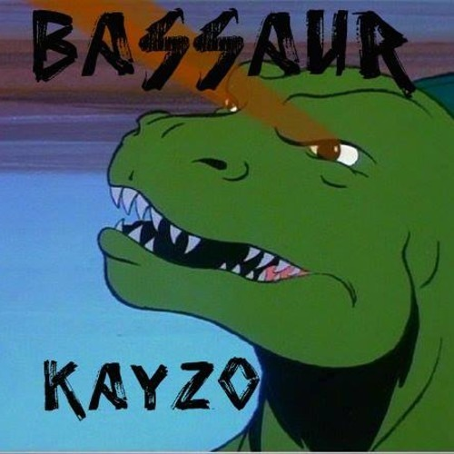 BASSAUR by Kayzo