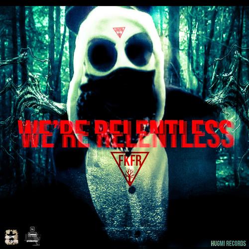 We're Relentless