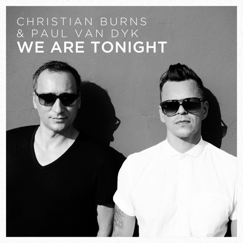 Christian Burns & Paul van Dyk - We Are Tonight (Original)