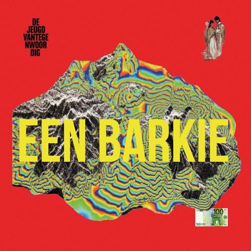 De Jeugd Van Tegenwoordig - Een Barkie (Daily Bread Remix)