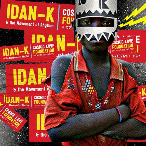 Idan K & The Movement Of Rhythm - Afro-Knowa Feat. Axum