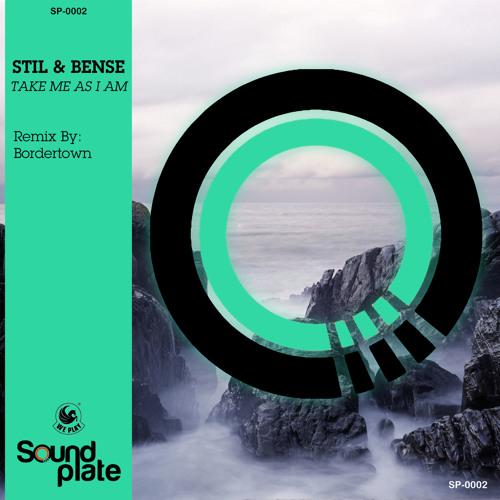 Stil & Bense - 'Take Me As I Am' [OUT NOW]