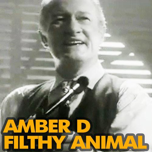 Amber D - Filthy Animal (Full Demo)