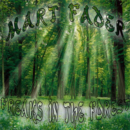 Mart Fader - Freaks In The Forest