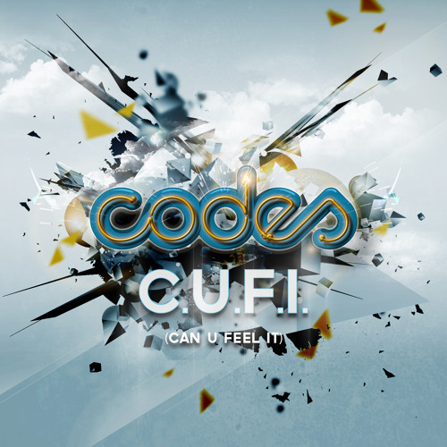 Codes - C.U.F.I (Can You Feel It)
