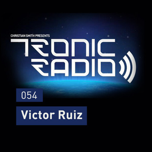 Tronic Podcast 054 with VICTOR RUIZ