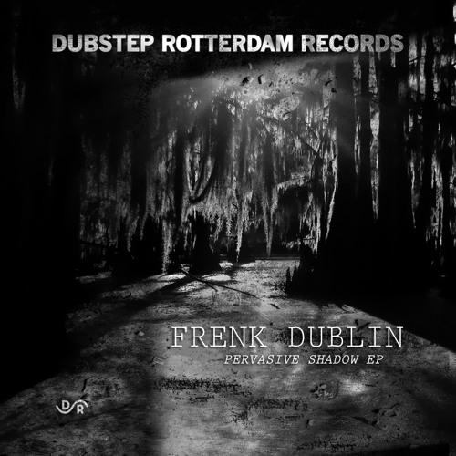Frenk Dublin - Pervasive Shadow (Original Mix) [Dubstep Rotterdam Records]
