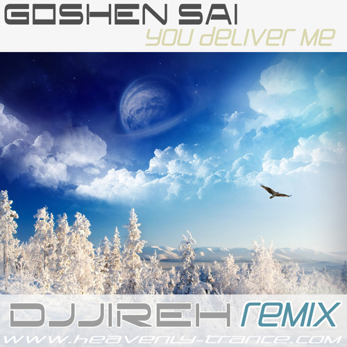 Goshen Sai - You Deliver Me (DJJireh Remix) ** Preview **