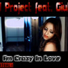 DJ Project feat. Giulia - I'm Crazy In Love
