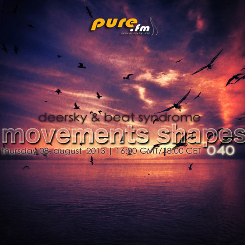 Deersky - Movements Shapes 040 [August 08 2013] On Pure.FM