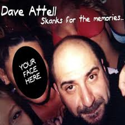 The Unf**kables   DAVE ATTELL   Skanks for the Memories