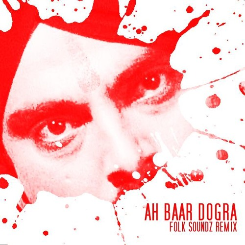 Surinder Shinda - Ah Baar Dogra (Folk Soundz Remix)