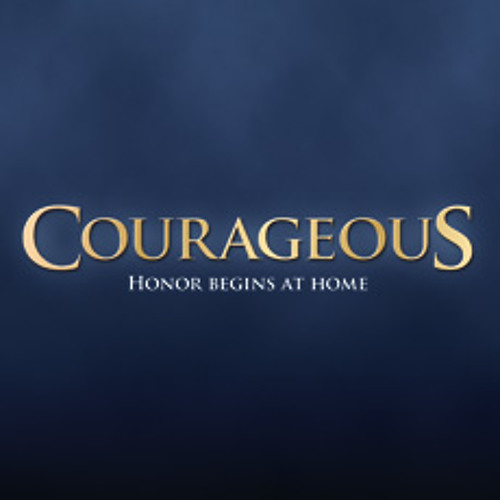 """Courageous ft. Fisher - FREE DOWNLOAD!  (Inspired by the movie """"Courageous"""")"""