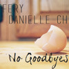 No Goodbyes (Feat. Danielle Cheri)