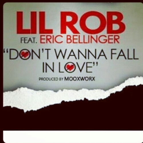 Lil Rob Feat Eric Bellinger Dont Wanna Fall In Love