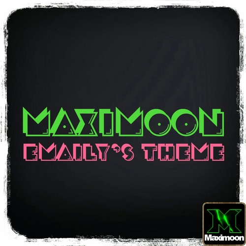 Maximoon - Emaily's Theme