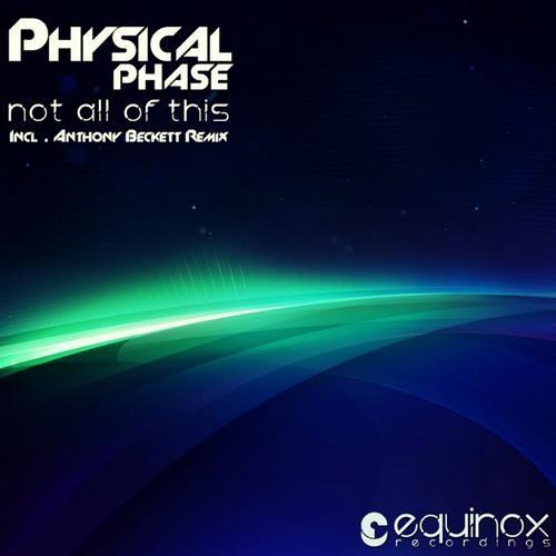Not All Of This (Original Mix) [Equinox Recordings]