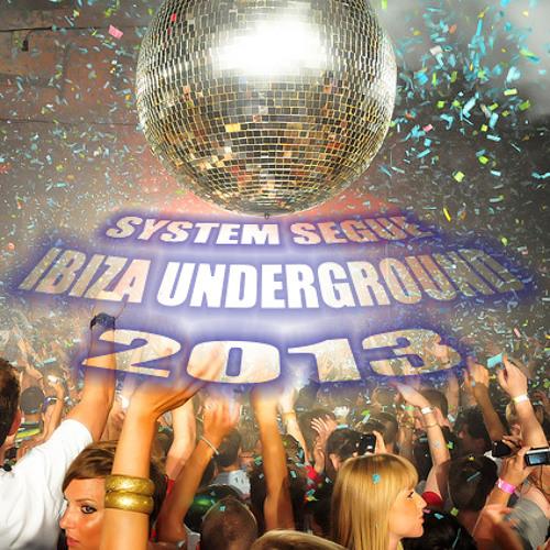 System Segue - Underground Ibiza 2013