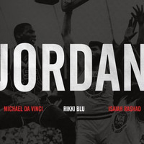 MAC x Rikki Blu, Michael Da Vinci & Isaiah Rashad // JORDAN TRAP REMIX