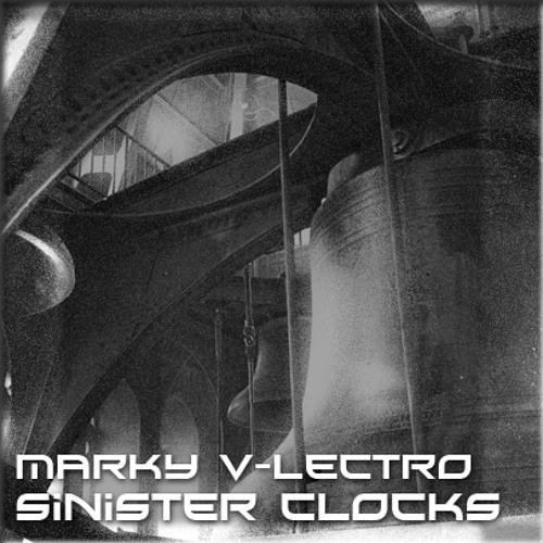Marky V-lectro - Sinister Clocks