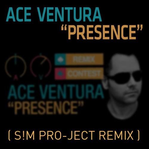 Ace Ventura - Presence (S!m Pro-Ject Remix)