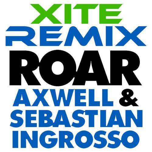 Axwell & Ingrosso - Roar (Xite Remix) [FREE DOWNLOAD]