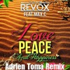 [ Preview ] John Revox feat. Max C - Love Peace & Happiness (Adrien Toma Remix)