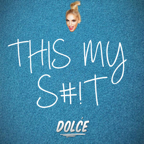 DOLĆE - THIS MY S#!T [FREE DOWNLOAD!]