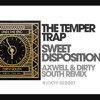 Until The End Of Sweet Disposition (Dirty South Vs. Temper Trap, Axwell & Dirty South)