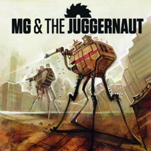 Crushed Into Pieces - MG & The Juggernaut