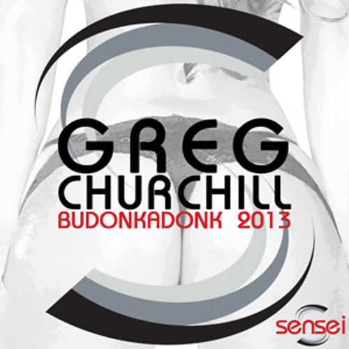 GREG CHURCHILL - BUDONKADONK (Greg Churchill Remix)