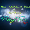 Chords N' Bass vs Go Crazy (Roy'Ss edit)