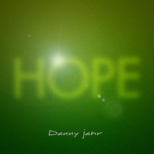 Danny Jahr - Hope (Original Mix) [FREE DOWNLOAD]