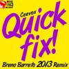 Download Ceevox - Quick Fix (Breno Barreto 2013 Club Mix) #FREE DOWNLOAD Mp3