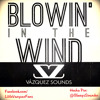 Vazquez Sounds - Blowin In The Wind (Cover)