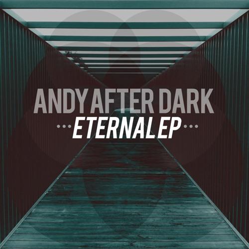 Andy After Dark - Eternal