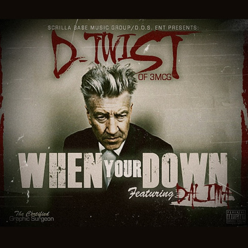 D-Twist- When Your Down Ft Dalima (Of Tech N9ne's Midwest Choppers)