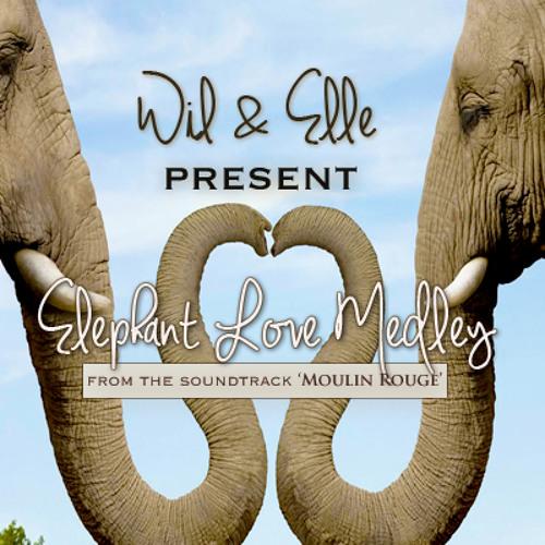 Elephant Love Medley from 'Moulin Rouge' (Feat. Elle)
