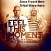 Feel This Moment - Pitbull Ft. C. Aguilera ( Aleex Freack Rmx Tribal Warachero )
