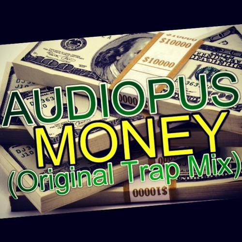 Audiopus - Money (Original Trap Mix)