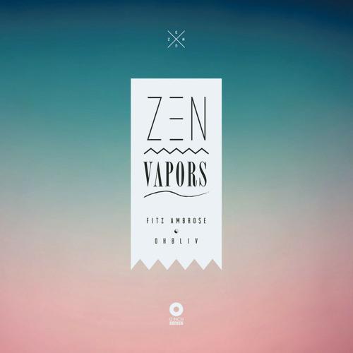 Fitz Ambro$e & Ohbliv ~ Zen Vapors (Teaser) → SIDE Bliv