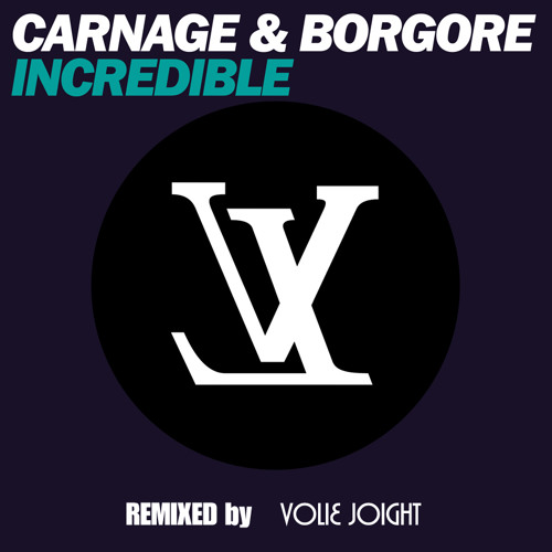 Carnage & Borgore  –  Incredible (Volie Joight Remix) Free DL link Inside!