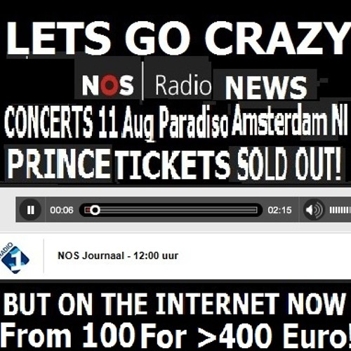 Dutch Radio PRINCE Tickets SOLD OUT Paradiso NLCazy Times more then 400euro!