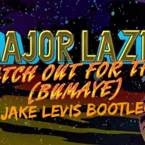 Whatch Out For This   (Bumaye) Feat. Busy Signal The Flexican  (Jake Levis BOOTLEG)