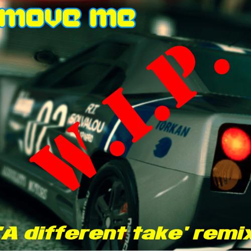 """Move Me"" (RoBKTA A Different take Remix) - WIP"