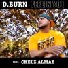 """FEELIN' YOU"" - D.Burn ft Chelz Almae (Prod. DOPEBOYZ)"